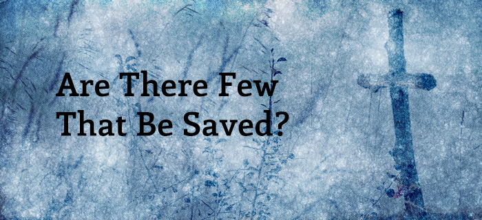 1949-07 Are There Few Saved.jpg