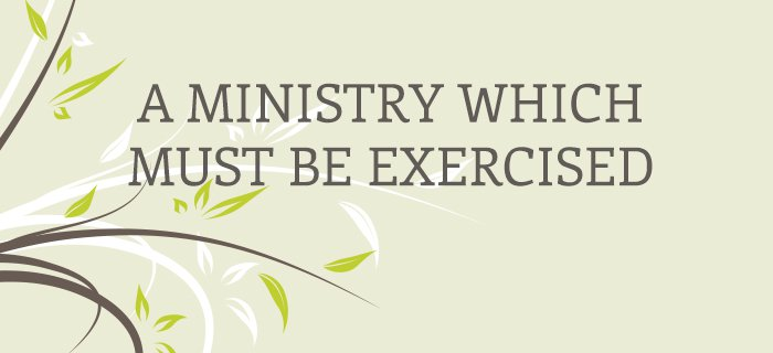 A Ministry Which Must Be Exercised poster