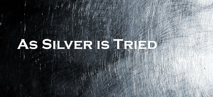 As Silver is Tried poster