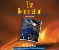 The Reformation - Then And Now