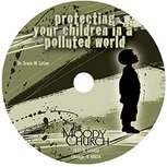 Protecting Your Children In A Polluted World