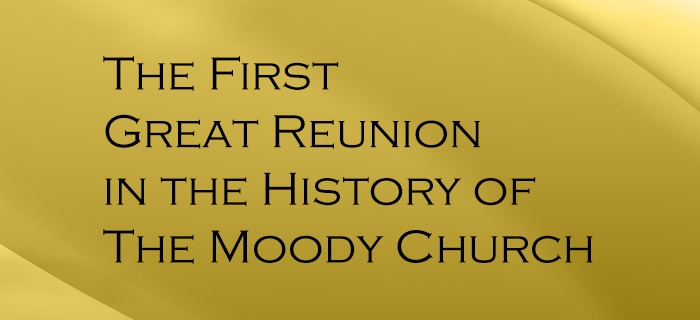 The First Great Reunion in the History of The Moody Church poster