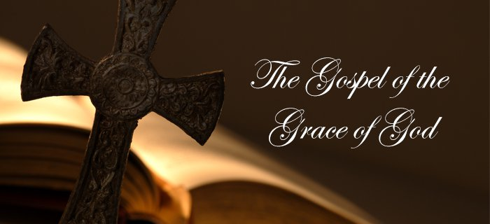 The Gospel Of The Grace Of God poster