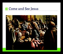 Come And See Jesus
