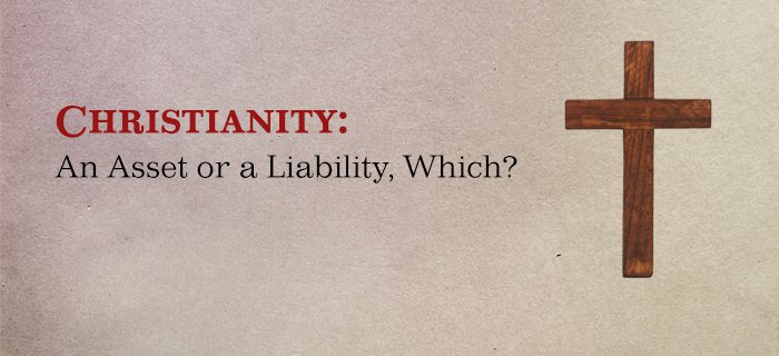Christianity: An Asset or a Liability, Which? poster