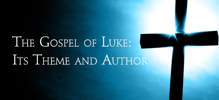 The Gospel Of Luke—Its Theme And Author poster
