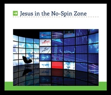 Jesus in the No-Spin Zone