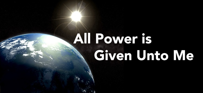 All Power is Given Unto Me poster