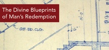 The Divine Blueprints of Man's Redemption poster