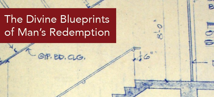The Divine Blueprints Of Man's Redemption poster