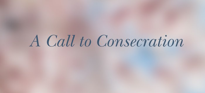 A Call to Consecration poster