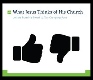 What Jesus Thinks of HisChurch