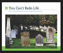 You Can't Redo Life