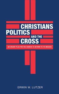 Christians, Politics, And The Cross