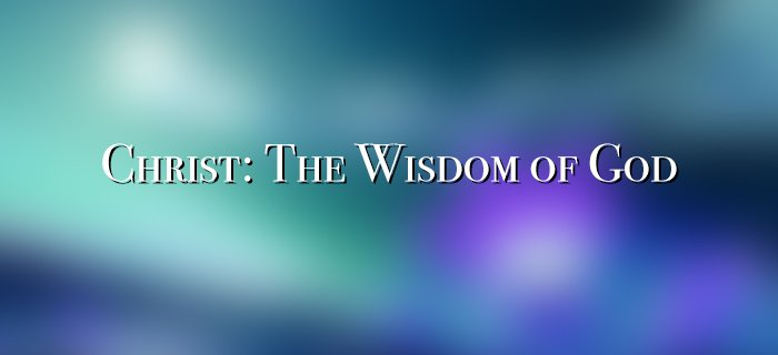 Christ, The Wisdom Of God poster