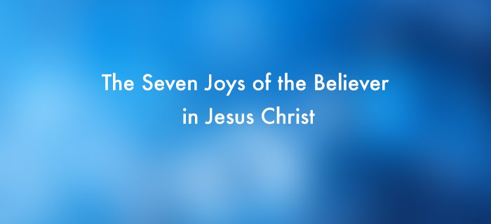 The Seven Joys Of The Believer In Jesus Christ poster