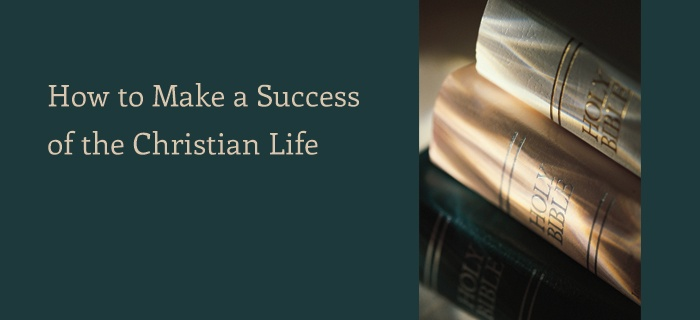 How to Make a Success of the Christian Life poster