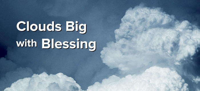 Clouds Big with Blessing poster