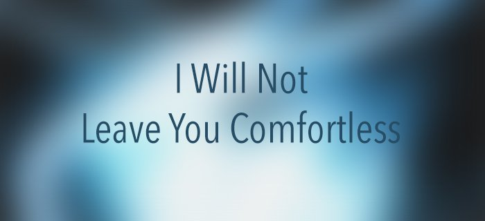 I Will Not Leave You Comfortless poster