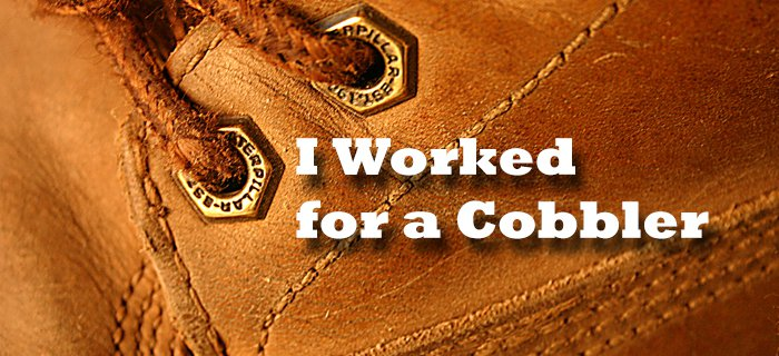 I Worked for a Cobbler poster