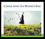 Jesus, Lover Of A Woman's Soul
