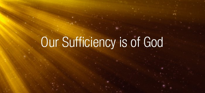 Our Sufficiency Is Of God poster
