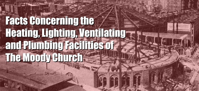 Facts Concerning the Heating, Lighting, Ventilating and Plumbing Facilities of The Moody Church poster