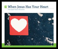 When Jesus Has Your Heart