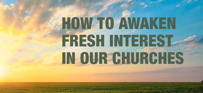 How to Awaken Fresh Interest in Our Churches poster