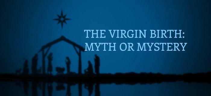 The Virgin Birth: Myth or Mystery poster