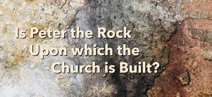 Is Peter The Rock Upon Which The Church Is Built? poster