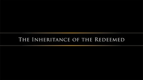 Poster for The Inheritance Of The Redeemed