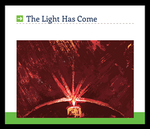 The Light HasCome