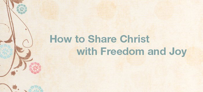 How To Share Christ With Freedom And Joy poster
