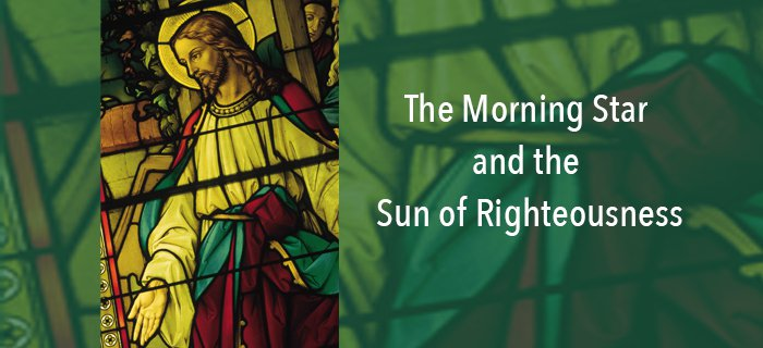 The Morning Star And The Sun Of Righteousness poster