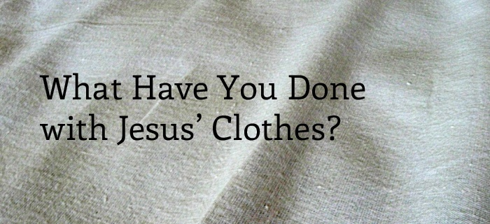 What Have You Done with Jesus' Clothes? poster