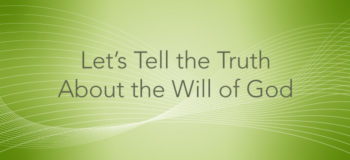 Let's Tell The Truth About The Will Of God poster