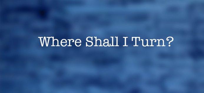 1916-10-28 Where Shall I Turn.jpg