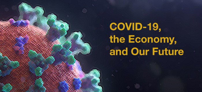 COVID-19, The Economy, And Our Future poster