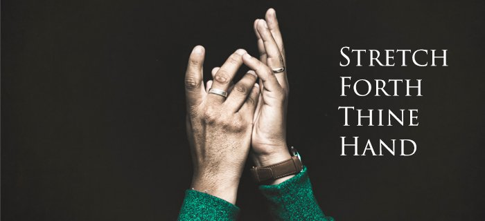 Stretch Forth Thine Hand poster