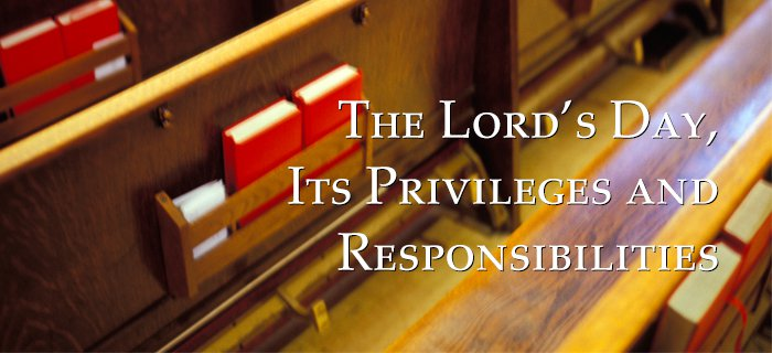 The Lord's Day, Its Privileges And Responsibilities poster