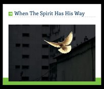 When The Spirit Has His Way