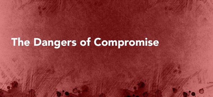 The Dangers Of Compromise poster