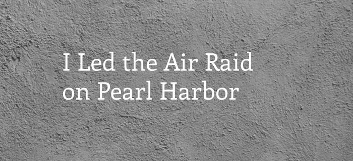 I Led The Air Raid On Pearl Harbor poster