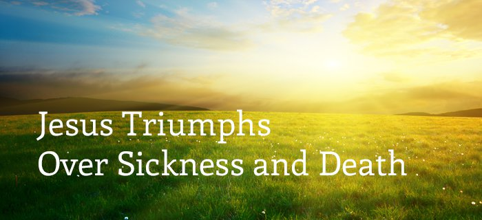 Jesus Triumphs Over Sickness And Death poster