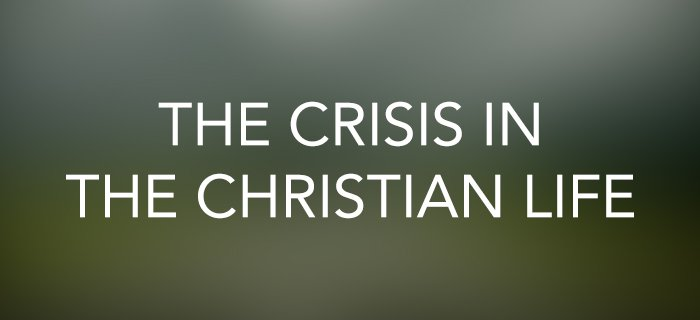 The Crisis In The Christian Life poster