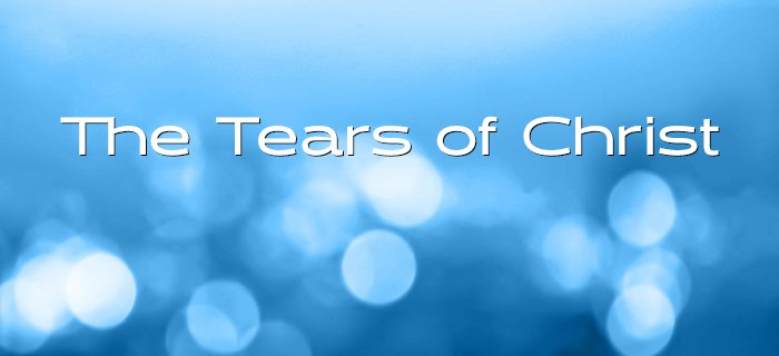 The Tears Of Christ poster