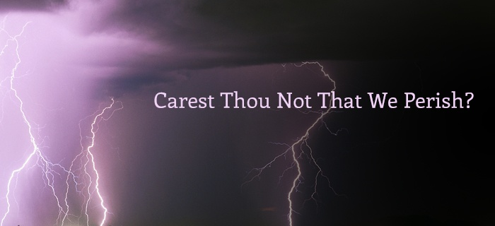 Carest Thou Not That We Perish? poster