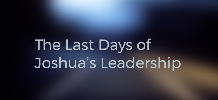 The Last Days of Joshua's Leadership poster