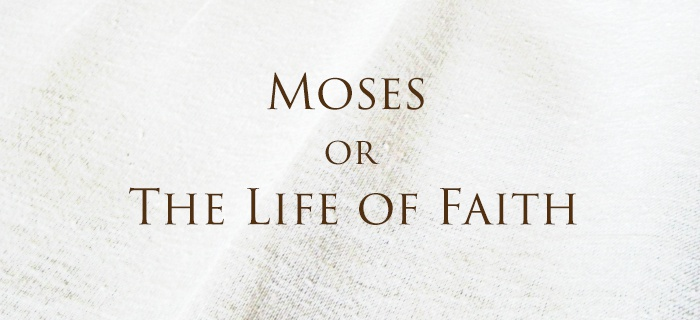 Moses Or The Life Of Faith poster